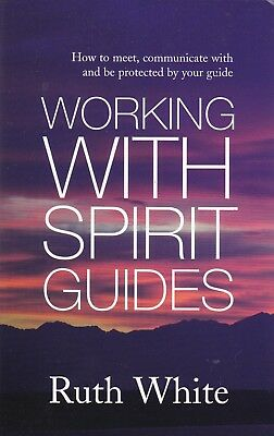 Working With Spirit Guides By Ruth White - Paperback, New Book