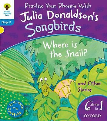 Oxford Reading Tree Songbirds Level 3 Where Is the Snail etc by Julia Donaldson