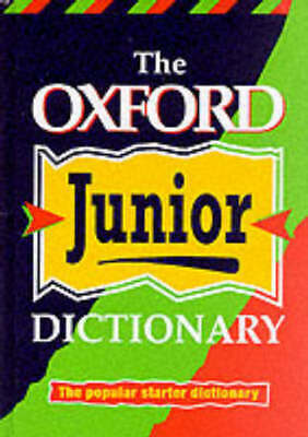 The Oxford junior dictionary by Rosemary Sansome|Dee Reid|Alan Spooner