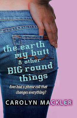 Earth, My Butt And Other Round Things by Carolyn Mackler (Paperback) New Book