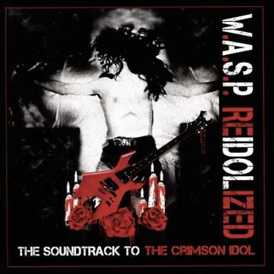W.a.s.p. - Reidolized: The Soundtrack To The Crimson Idol * New Cd