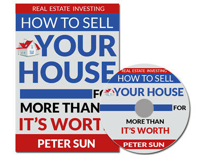 How To Sell Your House For More Than It's Worth (online program) RRP $22