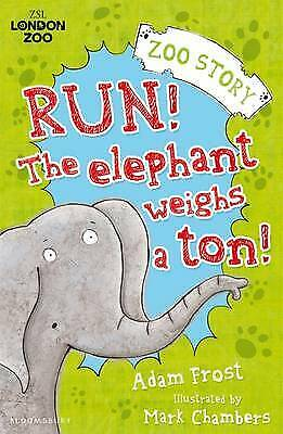 Run! The Elephant Weighs a Ton by Adam Frost (Paperback)