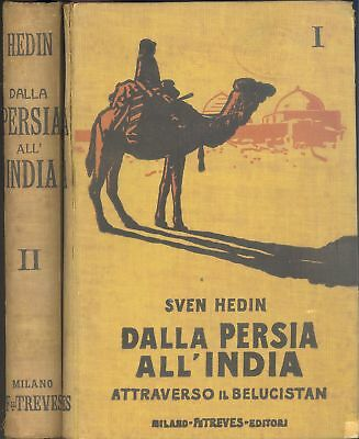HEDIN, Sven, Dalla Persia all'India attraverso il Belucistan. Treves 1929