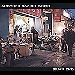 Brian Eno : Another Day On Earth CD (2005) Incredible Value and Free Shipping!