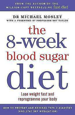 The 8-Week Blood Sugar Diet by Michael Mosley (Paperback, 2015) 9781780722405
