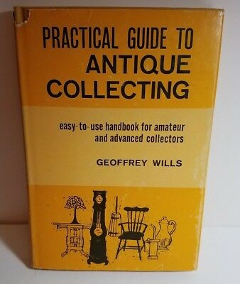 Practical Guide to Antique Collecting by Geoffrey Wills