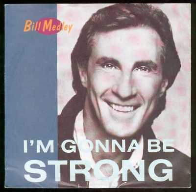 "Oldie Single 7"" Bill Medley - I'm gonna be strong"