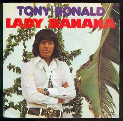 "Oldie Single 7"" Tony Ronald - Lady banana"
