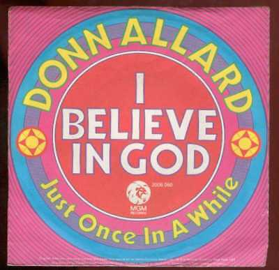 "Oldie Single 7"" Donn Allard - I believe in god"