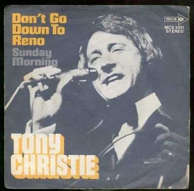"Oldie Single 7"" Tony Christie - Don't go down to reno"