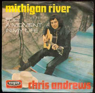"Oldie Single 7"" Chris Andrews - Michigan river"