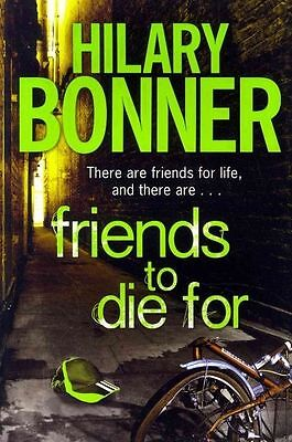 Friends to Die For by Hilary Bonner (Paperback) New Book