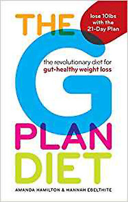 The G Plan Diet: The revolutionary diet for gut-healthy weight loss, New, Hamilt