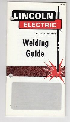 1981 Lincoln Electric Stick Electrode Welding Guide Vintage Manual Nice ! / d9