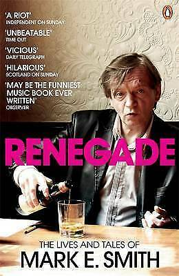 New Renegade: The Lives and Tales of Mark E. Smith [Paperback]