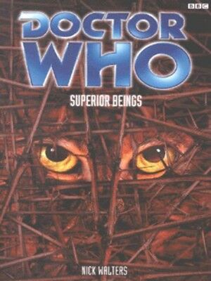 Doctor Who: Superior beings by Nick Walters (Paperback)
