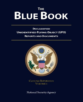 The Blue Book: Declassified Unidentified Flying Object (UFO) Reports and Documen