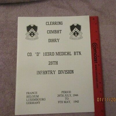 """WWII Combat Diary 103rd Medical Battalion CO. """"D"""" 28th Infantry Division"""