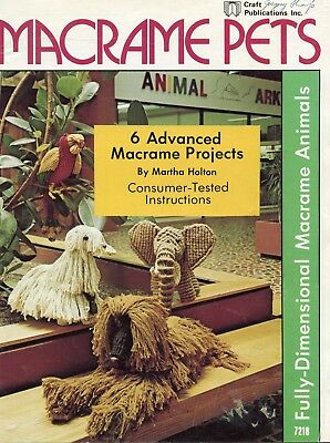 MACRAME PETS  - 6 Advanced Macrame projects - fully dimensional Macrame Animals
