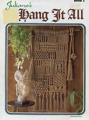 Juliano's ~  Hang it All Book 2 - Macrame knots instructions - diagrams, photos
