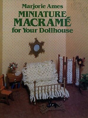 MINIATURE MACRAME for your Dollhouse.. Marjorie Ames, 1981