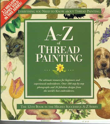 A-Z OF THREAD PAINTING from makers of INSPIRATIONS MAGAZINE