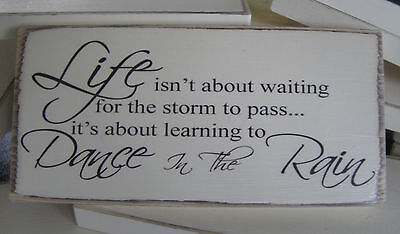 Shabby Chic, Dance In The Rain Quote, Plaque, Sign. Solid Wood. Beautiful Gift.