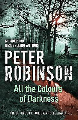 All the Colours of Darkness by Peter Robinson (Hardback) New