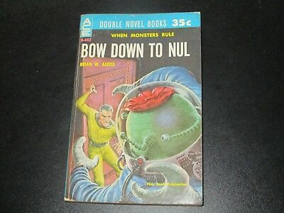 Bow Down To Nul by Brian Aldiss/The Dark Destroyers by Manly Wade Wellman ACE