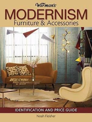 Warman's Modernism Furniture and Acessories: Identification and Price Guide