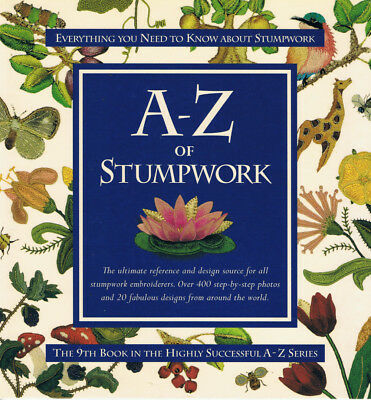 A-Z OF STUMPWORK from makers of INSPIRATIONS MAGAZINE