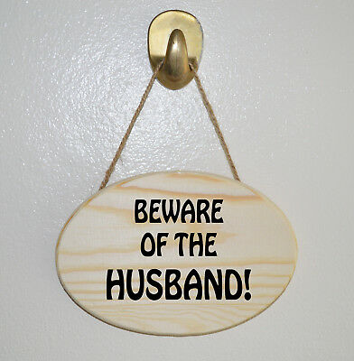 BEWARE OF THE HUSBAND .Wooden Hanging Plaque - Gift sign