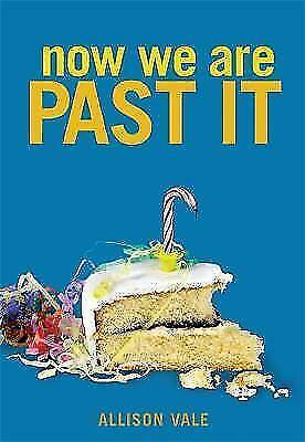 Now We Are Past It by Allison Vale (Hardback) New Book