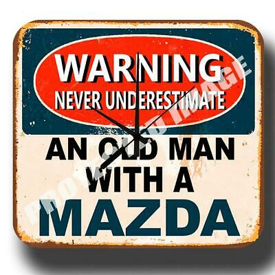 Never Underestimate An Old Man With A Mazda Metal Tin Sign Wall Clock