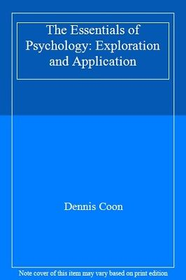 The Essentials of Psychology: Exploration and Application By Dennis Coon