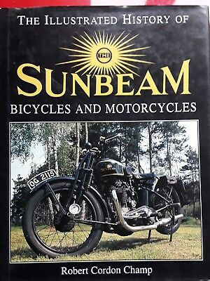 The Illustrated History of The Sunbeam Bicycles and Motorcycles