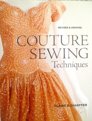 Couture Sewing Techniques paperback book - Claire Shaeffer 250 pages