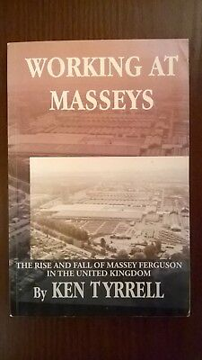 Working at Masseys - The rise and fall of Massey Ferguson book by Ken Tyrrell