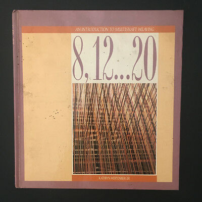 An Introduction To Multishaft Weaving 8x12x20 Book