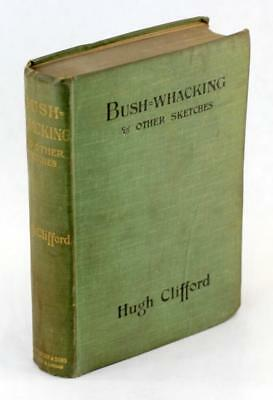 1901 Bush-Whacking and Other Sketches Hugh Clifford Stories of Malaya Hardcover
