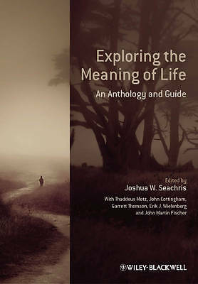Exploring the Meaning of Life: An Anthology and Guide, Fischer, John Martin, Wie