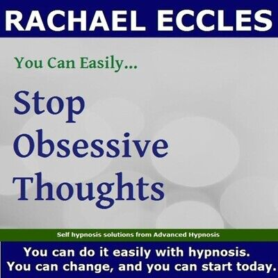 Stop obsessive thoughts, Rachael Eccles Self Hypnosis Hypnotherapy CD