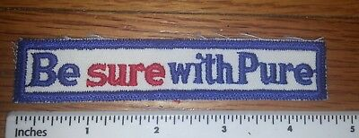 PURE OIL Be Sure With Pure | Vintage NOS Sew-On Patch