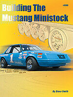 STEVE SMITH AUTOSPORT Building the Mustang Ministock Book P/N S289
