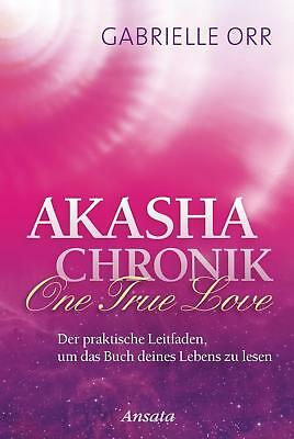 Akasha-Chronik. One True Love Gabrielle Orr Buch Deutsch 2015