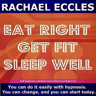 Eat Right Get Fit Sleep Well, Self Hypnosis Hypnotherapy CD Rachael Eccles