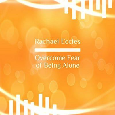 Overcome Fear of Being Alone Self Hypnosis Hypnotherapy CD