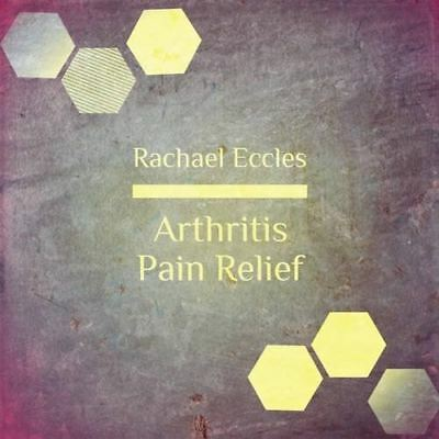 Arthritis Pain Relief Self Hypnosis Hypnotherapy 2016 [Audio CD] Eccles, Rachael