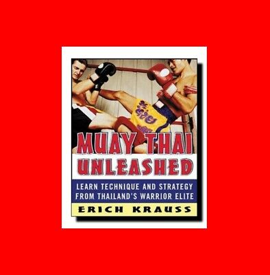 Martial Arts Book:muay Thai Unleashed- Technique+Strategy Thailand%warrior Elite